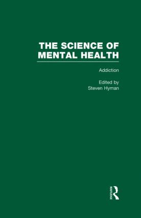Addiction: The Science of Mental Health, 1st Edition (Hardback) book cover