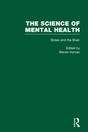 Stress and the Brain: The Science of Mental Health, 1st Edition (Hardback) book cover