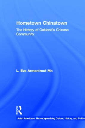 Hometown Chinatown: A History of Oakland's Chinese Community, 1852-1995 book cover