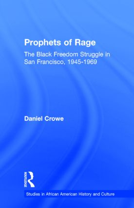 Prophets of Rage: The Black Freedom Struggle in San Francisco, 1945-1969 (Hardback) book cover