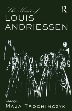 Music of Louis Andriessen (Hardback) book cover