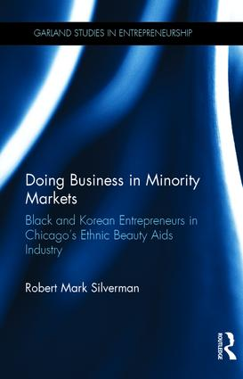 Doing Business in Minority Markets: Black and Korean Entrepreneurs in Chicago's Ethnic Beauty Aids Industry book cover