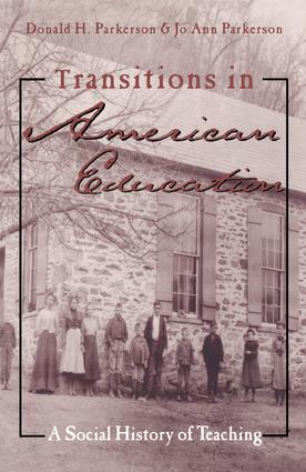 Transitions in American Education: A Social History of Teaching book cover