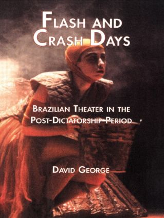 Flash and Crash Days: Brazilian Theater in the Post-Dictatorship Period (Paperback) book cover