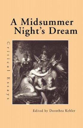 A Midsummer Night's Dream: Critical Essays (Paperback) book cover