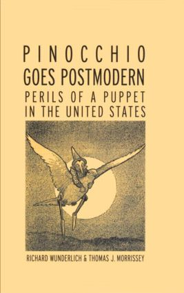 Pinocchio Goes Postmodern: Perils of a Puppet in the United States (Hardback) book cover