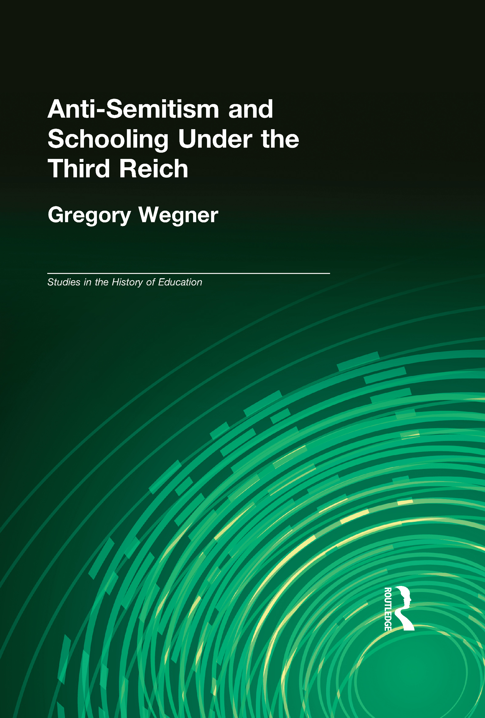 Anti-Semitism and Schooling Under the Third Reich: 1st Edition (Hardback) book cover