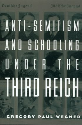Anti-Semitism and Schooling Under the Third Reich book cover