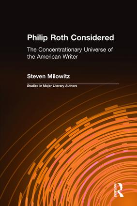 Philip Roth Considered: The Concentrationary Universe of the American Writer (Hardback) book cover