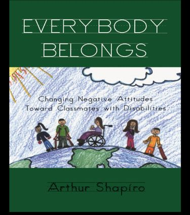Everybody Belongs: Changing Negative Attitudes Toward Classmates with Disabilities, 1st Edition (Paperback) book cover