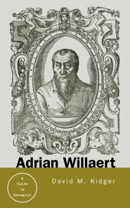 Adrian Willaert: A Guide to Research, 1st Edition (Hardback) book cover
