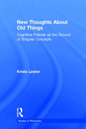 New Thoughts About Old Things: Cognitive Policies as the Ground of Singular Concepts book cover