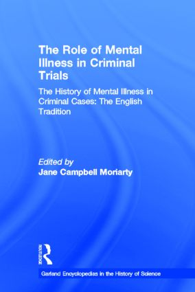 The History of Mental Illness in Criminal Cases: The English Tradition: The Role of Mental Illness in Criminal Trials (Hardback) book cover