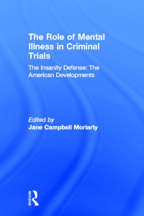 The Insanity Defense: American Developments: The Role of Mental Illness in Criminal Trials (Hardback) book cover