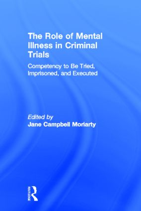 Competency to be Tried, Imprisoned, and Executed: The Role of Mental Illness in Criminal Trials (Hardback) book cover