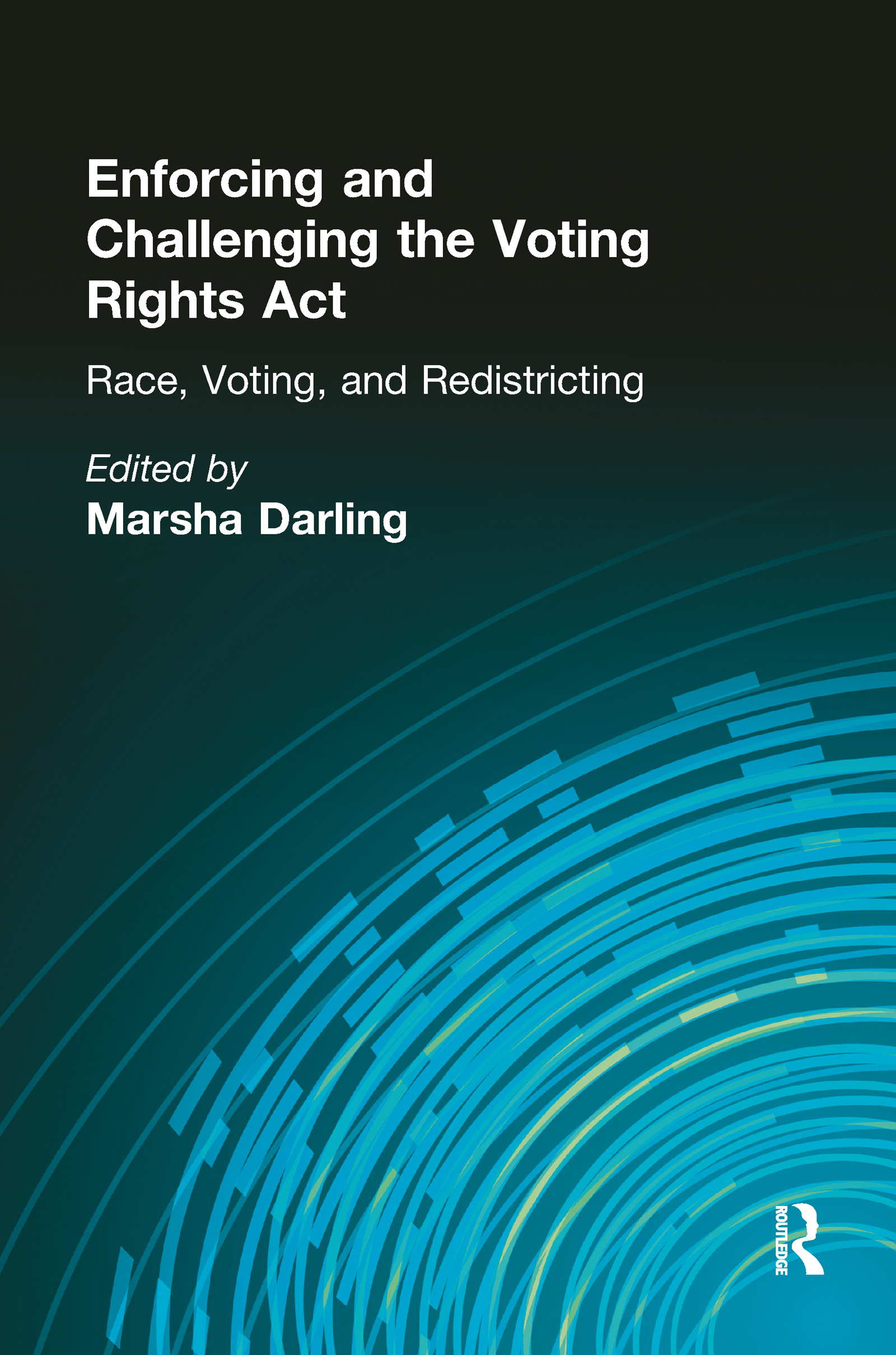 Enforcing and Challenging the Voting Rights Act: Race, Voting, and Redistricting book cover