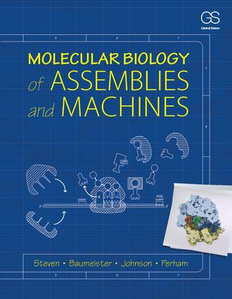 Molecular Biology of Assemblies and Machines: 1st Edition (Hardback) book cover