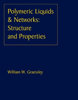 Polymeric Liquids & Networks: Structure and Properties, 1st Edition (Hardback) book cover