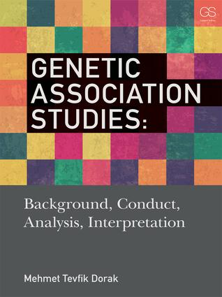 Genetic Association Studies: Background, Conduct, Analysis, Interpretation (Paperback) book cover