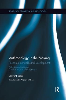 Anthropology in the Making: Research in Health and Development book cover