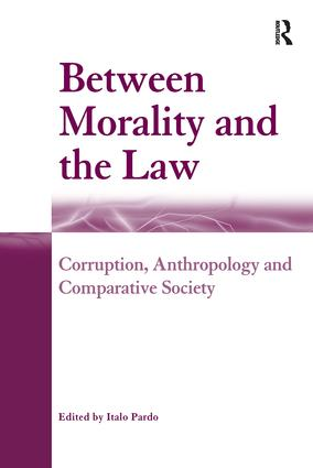 Between Morality and the Law: Corruption, Anthropology and Comparative Society, 1st Edition (Paperback) book cover