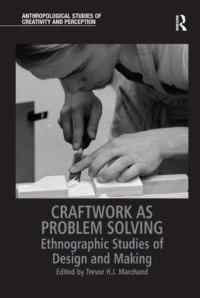 Craftwork as Problem Solving: Ethnographic Studies of Design and Making, 1st Edition (Paperback) book cover