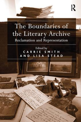 The Boundaries of the Literary Archive: Reclamation and Representation book cover
