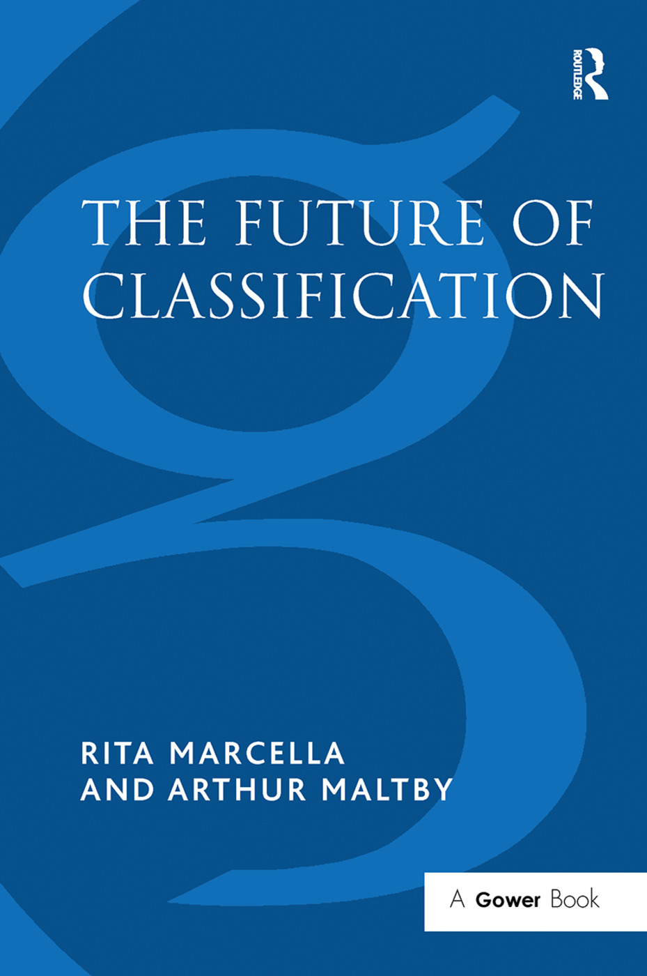 The Future of Classification: 1st Edition (Paperback) book cover