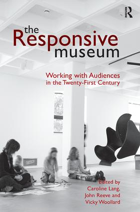 The Responsive Museum: Working with Audiences in the Twenty-First Century book cover
