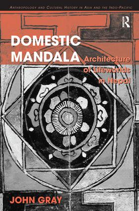Domestic Mandala: Architecture of Lifeworlds in Nepal, 1st Edition (Paperback) book cover