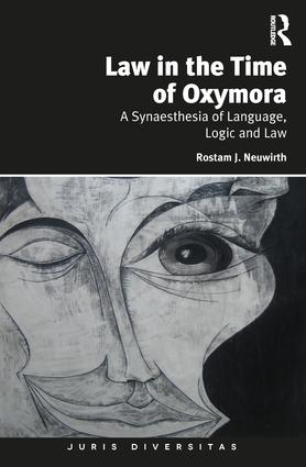 Law in the Time of Oxymora: A Synaesthesia of Language, Logic and Law book cover