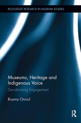 Museums, Heritage and Indigenous Voice: Decolonizing Engagement book cover