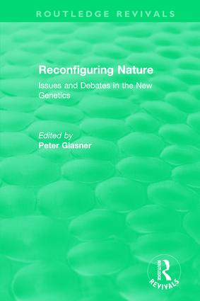 Reconfiguring Nature (2004): Issues and Debates in the New Genetics, 1st Edition (Hardback) book cover