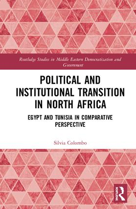 Political and Institutional Transition in North Africa: Egypt and Tunisia in Comparative Perspective, 1st Edition (Hardback) book cover