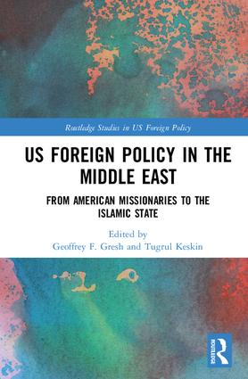 US Foreign Policy in the Middle East: From American Missionaries to the Islamic State book cover