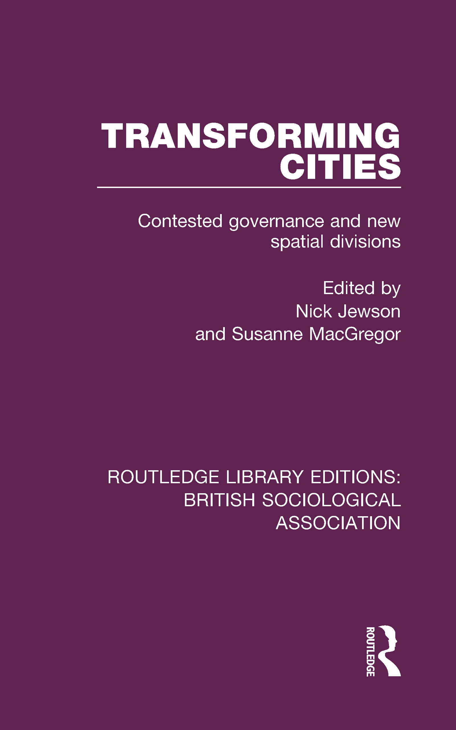 Transforming Cities: Contested Governance and New Spatial Divisions book cover
