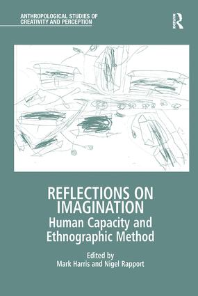 Reflections on Imagination: Human Capacity and Ethnographic Method, 1st Edition (Paperback) book cover