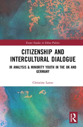 Citizenship and Intercultural Dialogue: IR Analysis & Minority Youth in the UK and Germany book cover