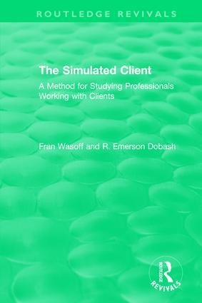 The Simulated Client (1996): A Method for Studying Professionals Working with Clients book cover