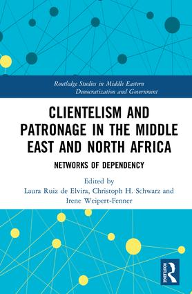 Clientelism and Patronage in the Middle East and North Africa: Networks of Dependency book cover