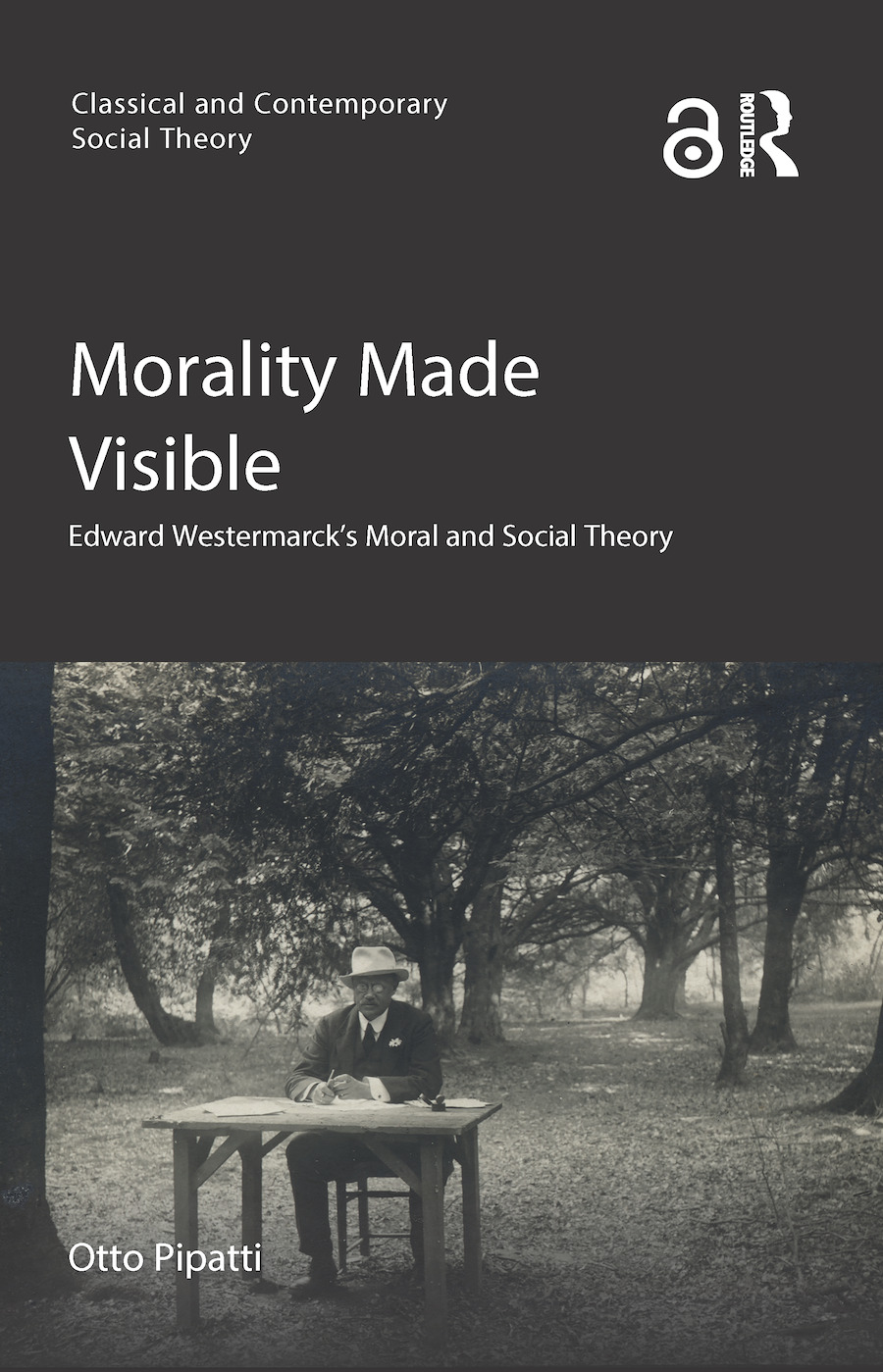 Morality Made Visible: Edward Westermarck's Moral and Social Theory book cover