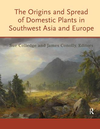 The Origins and Spread of Domestic Plants in Southwest Asia and Europe: 1st Edition (Paperback) book cover