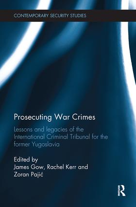 Prosecuting War Crimes: Lessons and legacies of the International Criminal Tribunal for the former Yugoslavia book cover