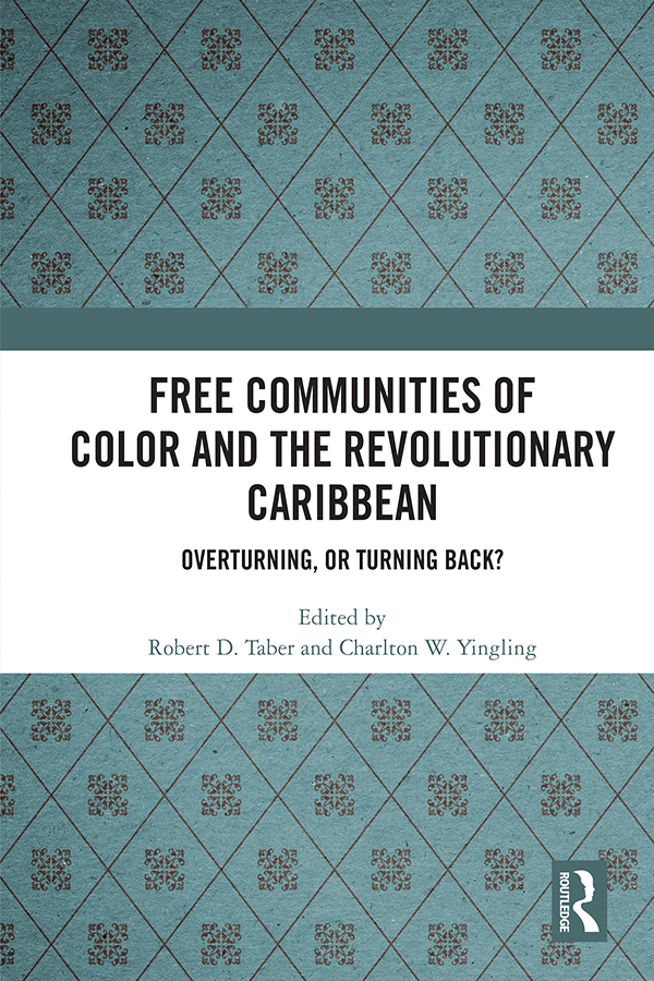 Free Communities of Color and the Revolutionary Caribbean: Overturning, or Turning Back?, 1st Edition (Hardback) book cover