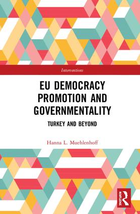 EU Democracy Promotion and Governmentality: Turkey and Beyond book cover