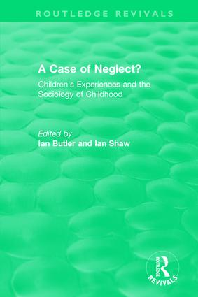 A Case of Neglect? (1996): Children's Experiences and the Sociology of Childhood book cover
