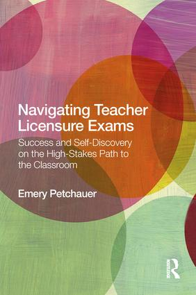 Navigating Teacher Licensure Exams: Success and Self-Discovery on the High-Stakes Path to the Classroom book cover