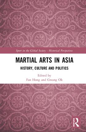Martial Arts in Asia: History, Culture and Politics, 1st Edition (Paperback) book cover