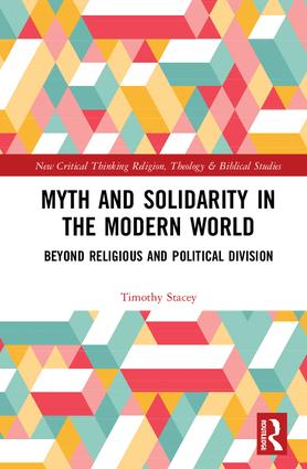 Myth and Solidarity in the Modern World: Beyond Religious and Political Division book cover