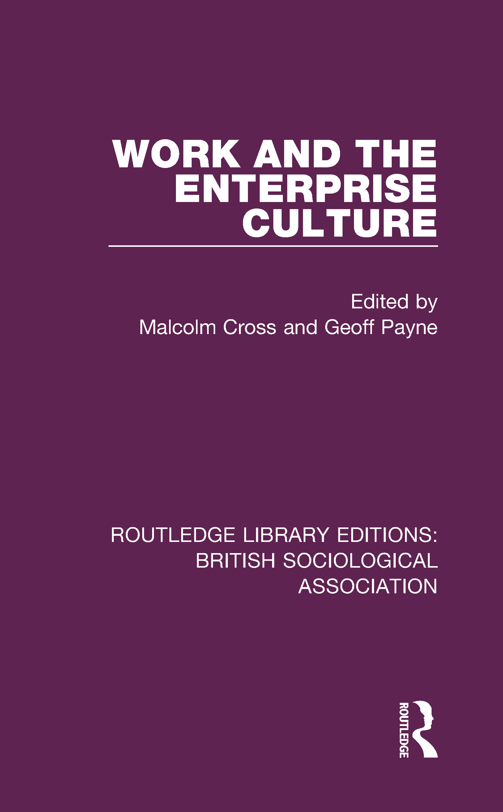 Work and the Enterprise Culture: 1st Edition (Hardback) book cover